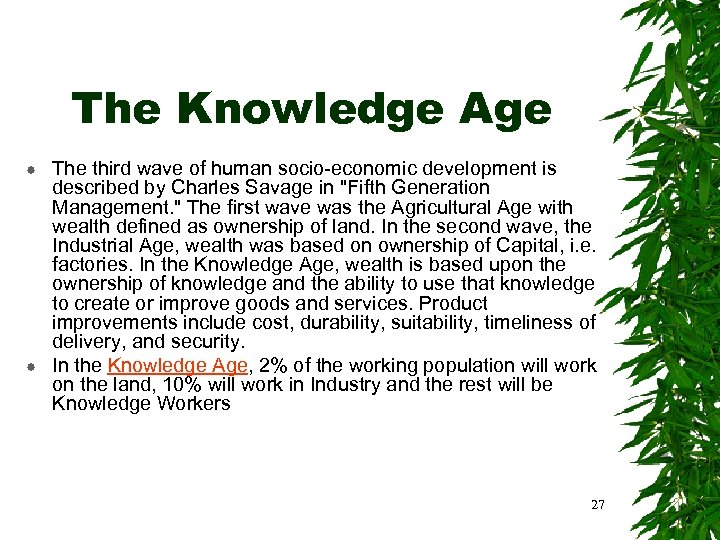 The Knowledge Age The third wave of human socio-economic development is described by Charles