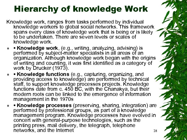 Hierarchy of knowledge Work Knowledge work, ranges from tasks performed by individual knowledge workers