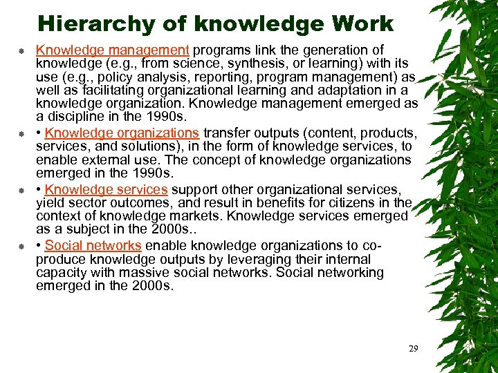 Hierarchy of knowledge Work Knowledge management programs link the generation of knowledge (e. g.