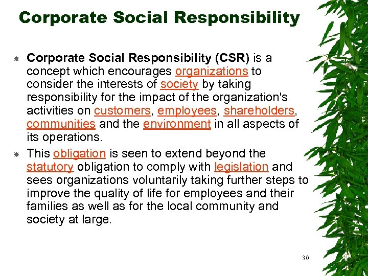 Corporate Social Responsibility (CSR) is a concept which encourages organizations to consider the interests