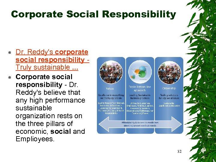 Corporate Social Responsibility Dr. Reddy's corporate social responsibility Truly sustainable. . . Corporate social