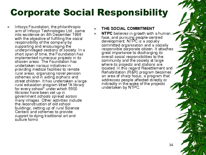 Corporate Social Responsibility Infosys Foundation, the philanthropic arm of Infosys Technologies Ltd. , came