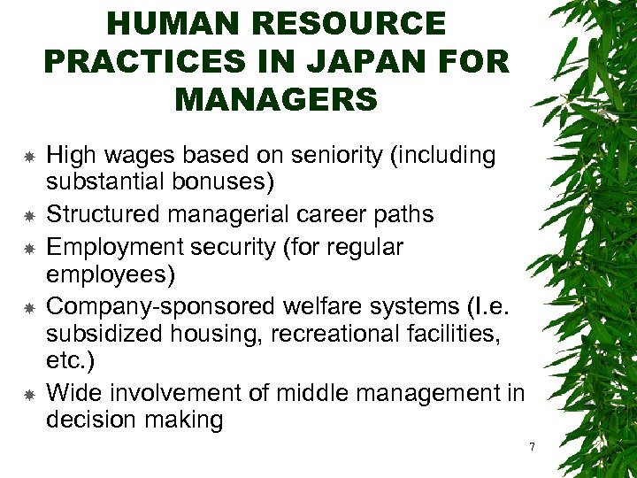 HUMAN RESOURCE PRACTICES IN JAPAN FOR MANAGERS High wages based on seniority (including substantial