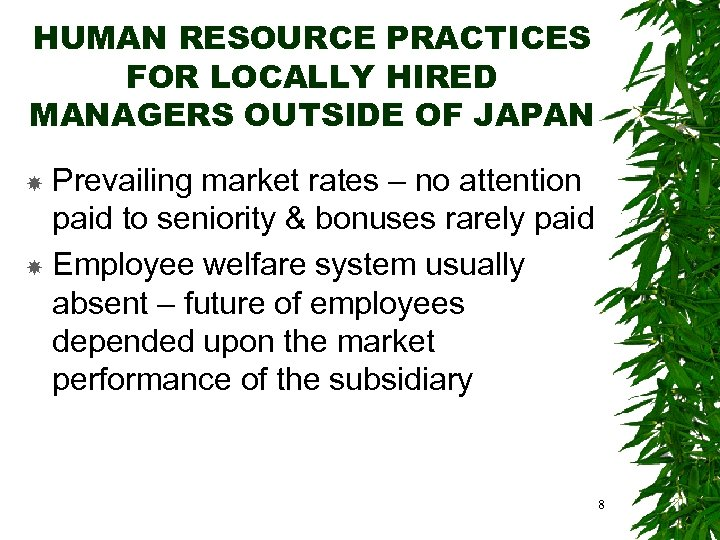 HUMAN RESOURCE PRACTICES FOR LOCALLY HIRED MANAGERS OUTSIDE OF JAPAN Prevailing market rates –