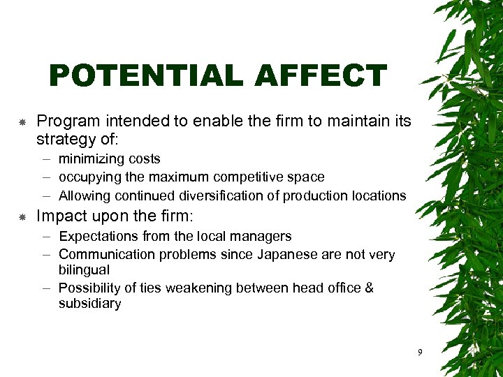 POTENTIAL AFFECT Program intended to enable the firm to maintain its strategy of: –