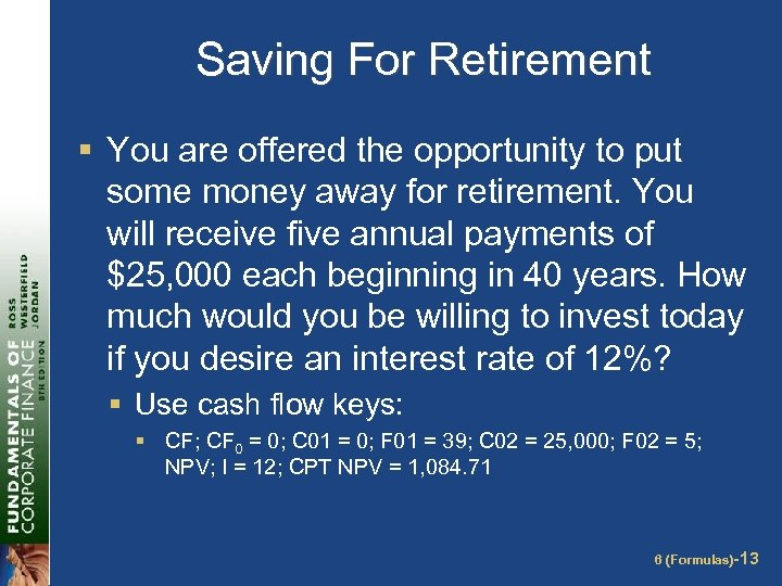 Saving For Retirement § You are offered the opportunity to put some money away