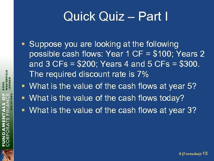 Quick Quiz – Part I § Suppose you are looking at the following possible