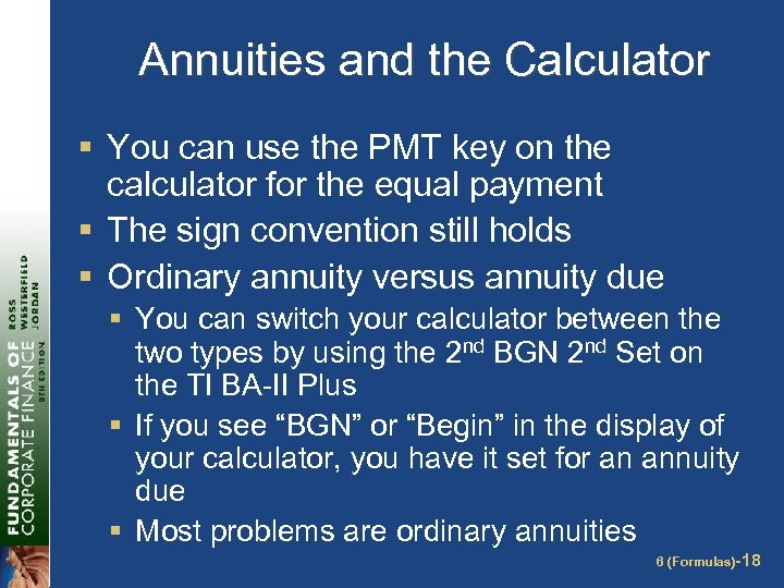 Annuities and the Calculator § You can use the PMT key on the calculator