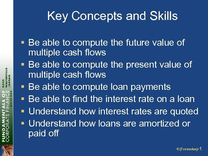 Key Concepts and Skills § Be able to compute the future value of multiple