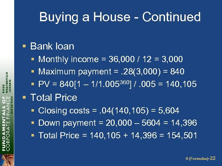 Buying a House - Continued § Bank loan § Monthly income = 36, 000