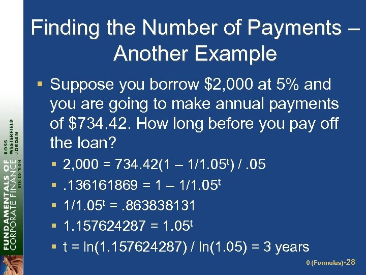 Finding the Number of Payments – Another Example § Suppose you borrow $2, 000