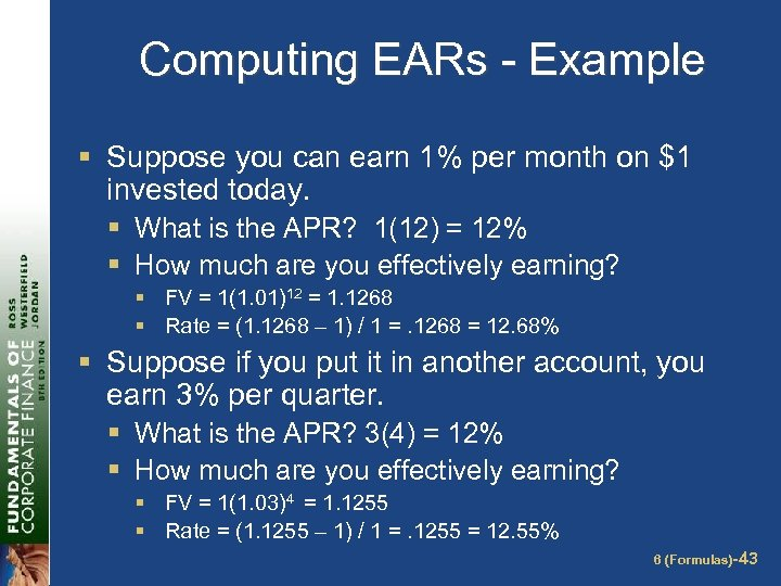 Computing EARs - Example § Suppose you can earn 1% per month on $1