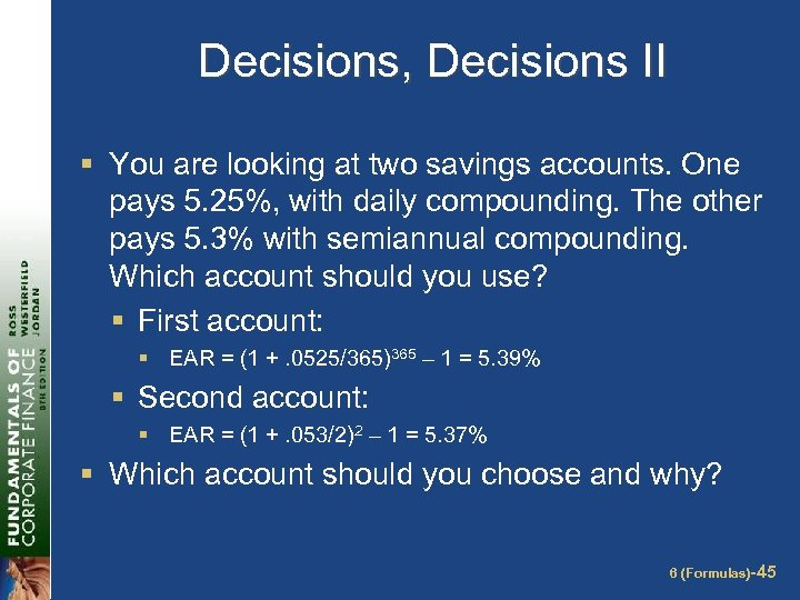 Decisions, Decisions II § You are looking at two savings accounts. One pays 5.