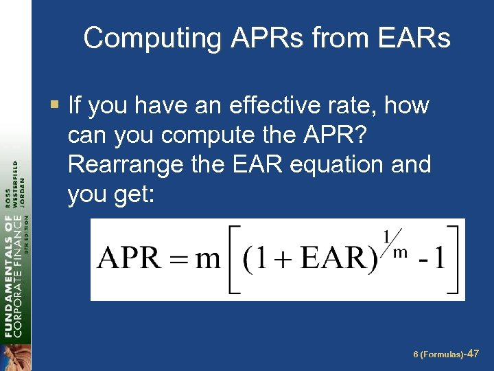 Computing APRs from EARs § If you have an effective rate, how can you