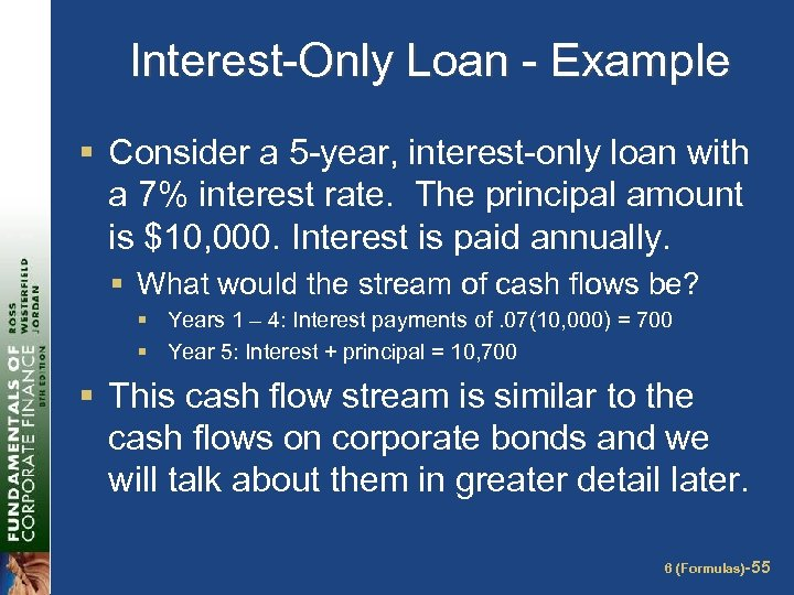 Interest-Only Loan - Example § Consider a 5 -year, interest-only loan with a 7%