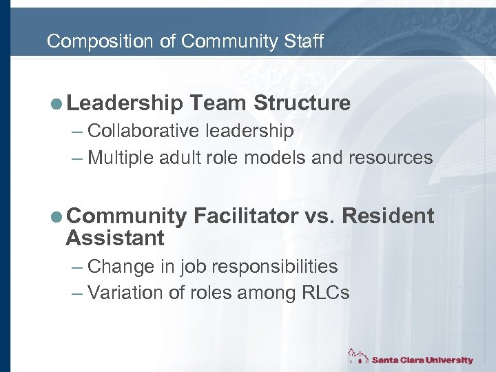 Composition of Community Staff =Leadership Team Structure – Collaborative leadership – Multiple adult role