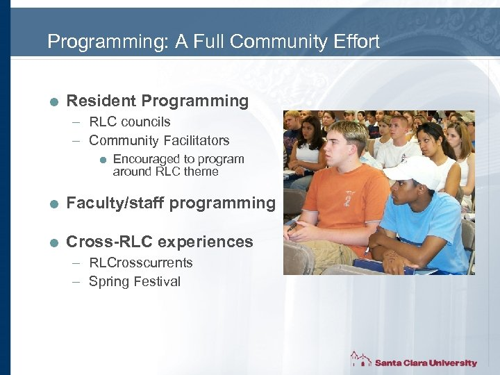 Programming: A Full Community Effort = Resident Programming – RLC councils – Community Facilitators