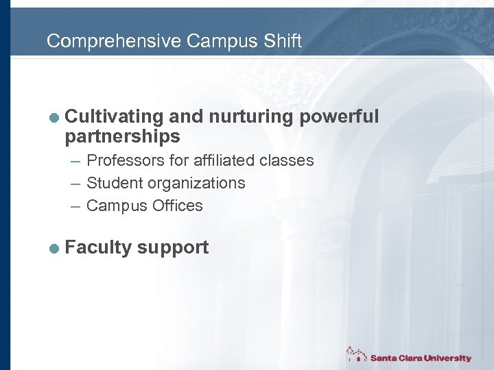 Comprehensive Campus Shift = Cultivating and nurturing powerful partnerships – Professors for affiliated classes