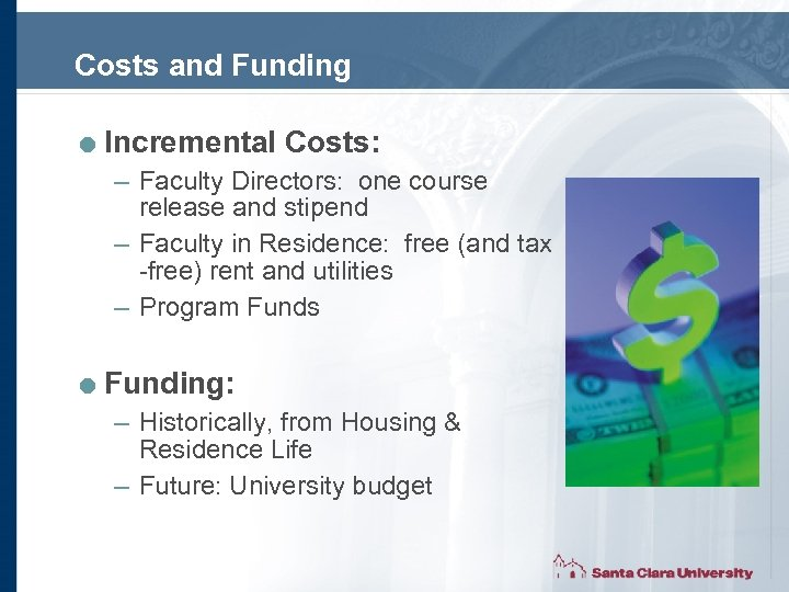 Costs and Funding = Incremental Costs: – Faculty Directors: one course release and stipend
