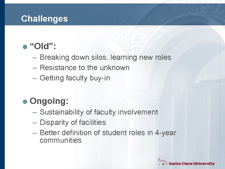 "Challenges = ""Old"": – Breaking down silos, learning new roles – Resistance to the"