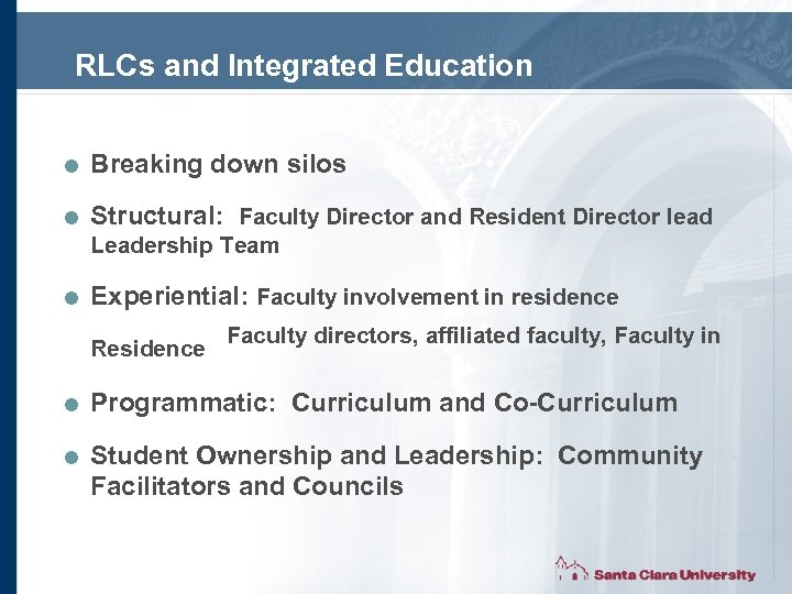 RLCs and Integrated Education = Breaking down silos = Structural: Faculty Director and Resident