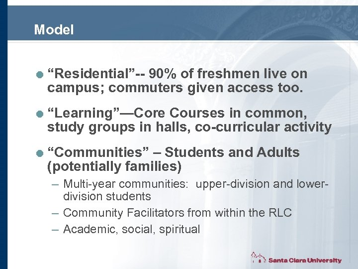"Model = ""Residential""-- 90% of freshmen live on campus; commuters given access too. ="