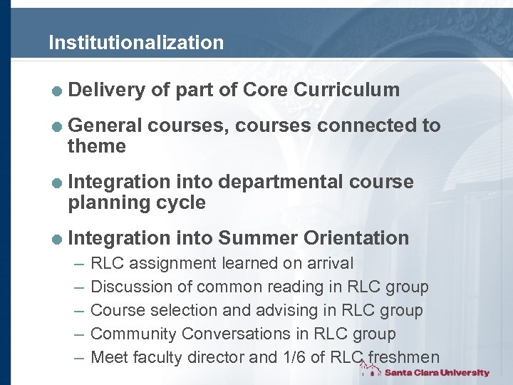 Institutionalization = Delivery of part of Core Curriculum = General courses, courses connected to