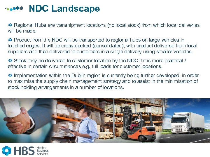 NDC Landscape Regional Hubs are transhipment locations (no local stock) from which local deliveries