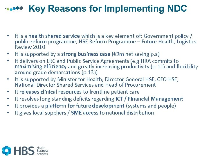 Key Reasons for Implementing NDC • It is a health shared service which is