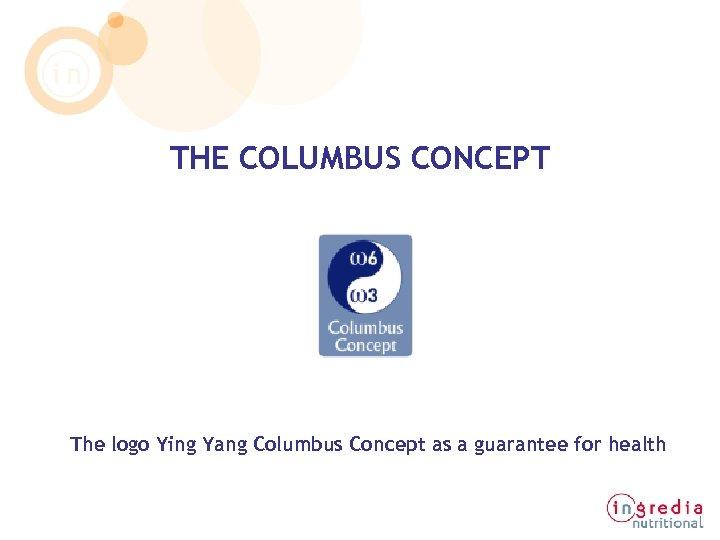 THE COLUMBUS CONCEPT The logo Ying Yang Columbus Concept as a guarantee for health