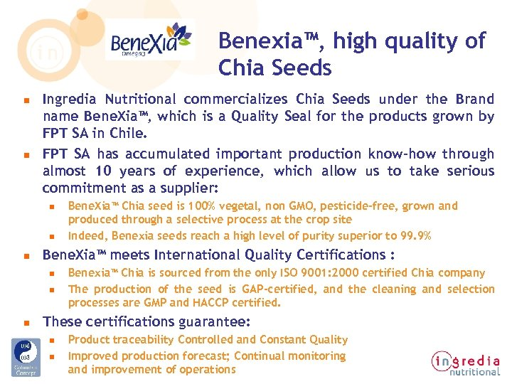 Benexia™, high quality of Chia Seeds n n Ingredia Nutritional commercializes Chia Seeds under