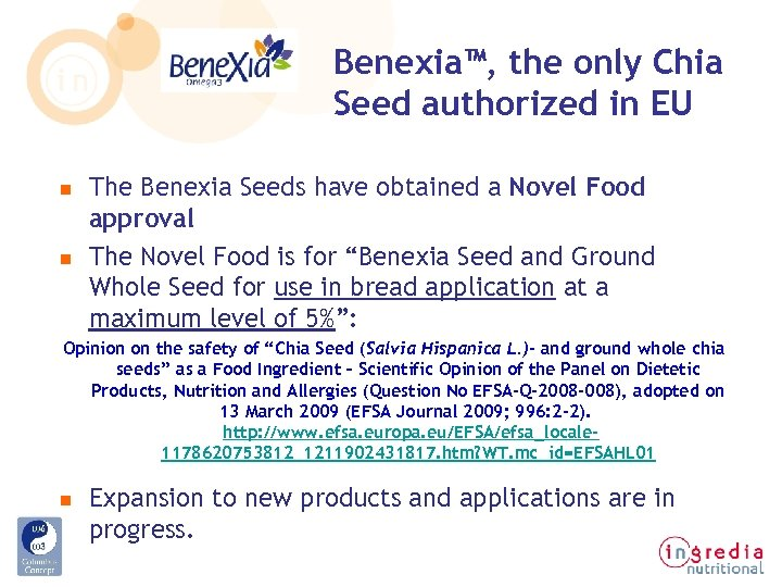 Benexia™, the only Chia Seed authorized in EU n n The Benexia Seeds have