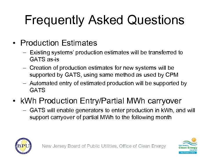 Frequently Asked Questions • Production Estimates – Existing systems' production estimates will be transferred