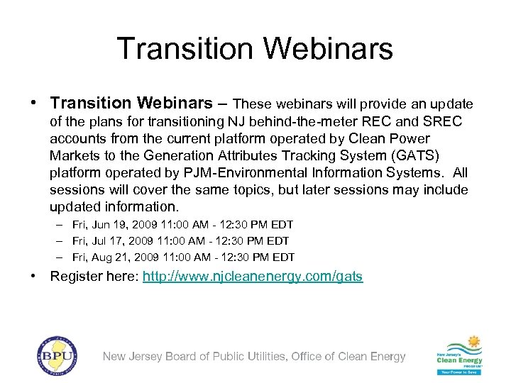 Transition Webinars • Transition Webinars – These webinars will provide an update of the