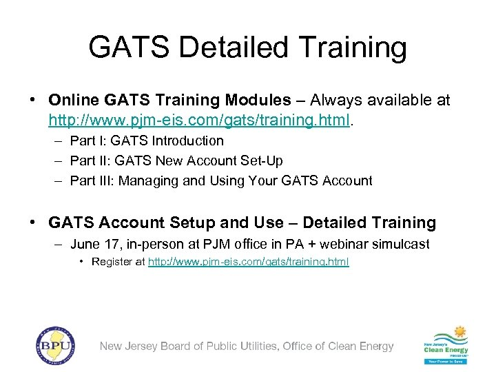 GATS Detailed Training • Online GATS Training Modules – Always available at http: //www.