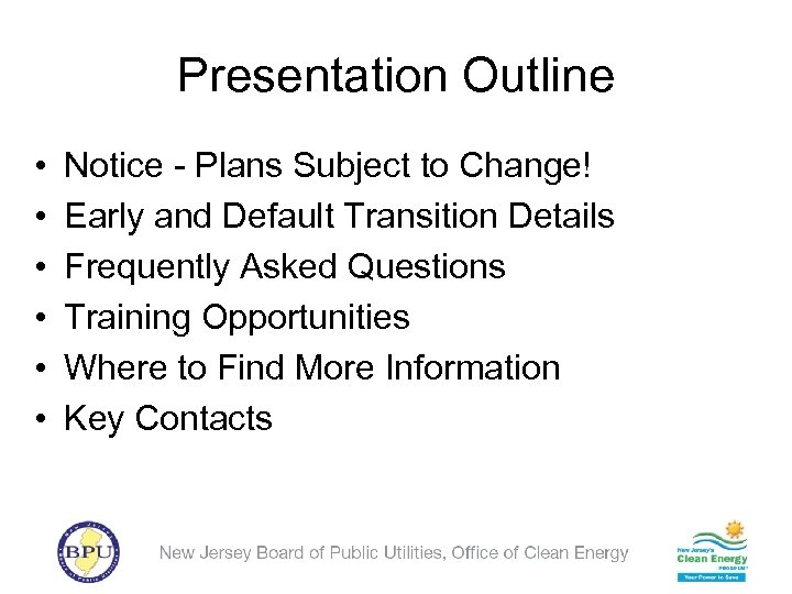 Presentation Outline • • • Notice - Plans Subject to Change! Early and Default