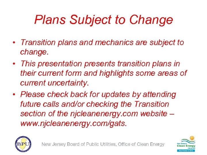 Plans Subject to Change • Transition plans and mechanics are subject to change. •