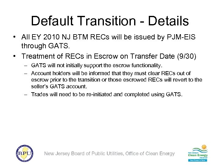 Default Transition - Details • All EY 2010 NJ BTM RECs will be issued