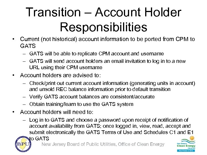 Transition – Account Holder Responsibilities • Current (not historical) account information to be ported