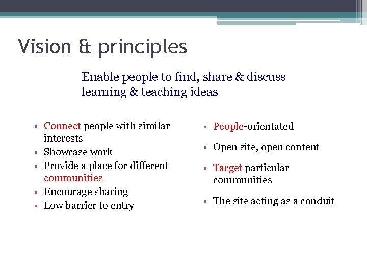 Vision & principles Enable people to find, share & discuss learning & teaching ideas