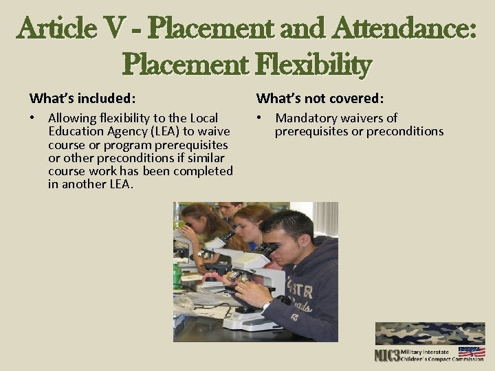 Article V - Placement and Attendance: Placement Flexibility What's included: What's not covered: •