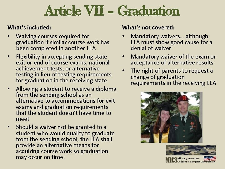 Article VII – Graduation What's included: • Waiving courses required for graduation if similar