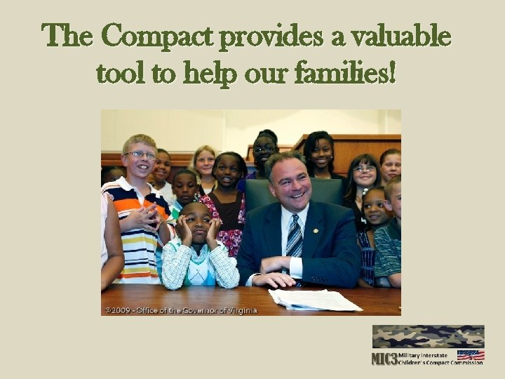 The Compact provides a valuable tool to help our families!