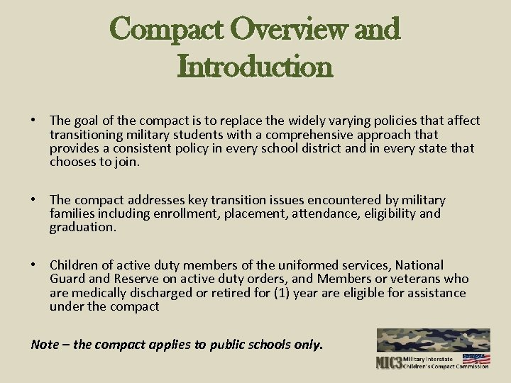 Compact Overview and Introduction • The goal of the compact is to replace the