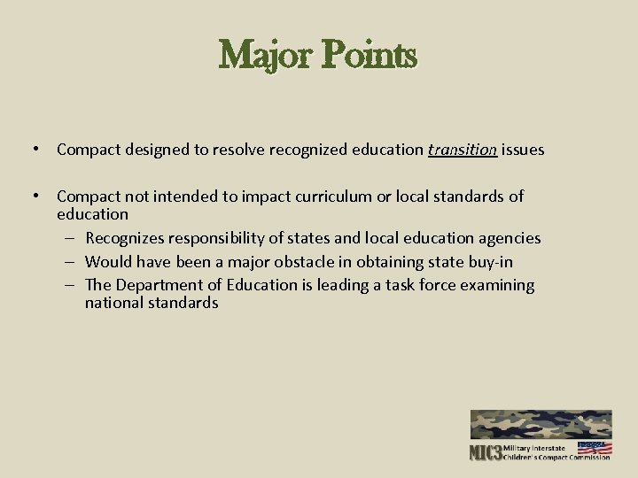 Major Points • Compact designed to resolve recognized education transition issues • Compact not