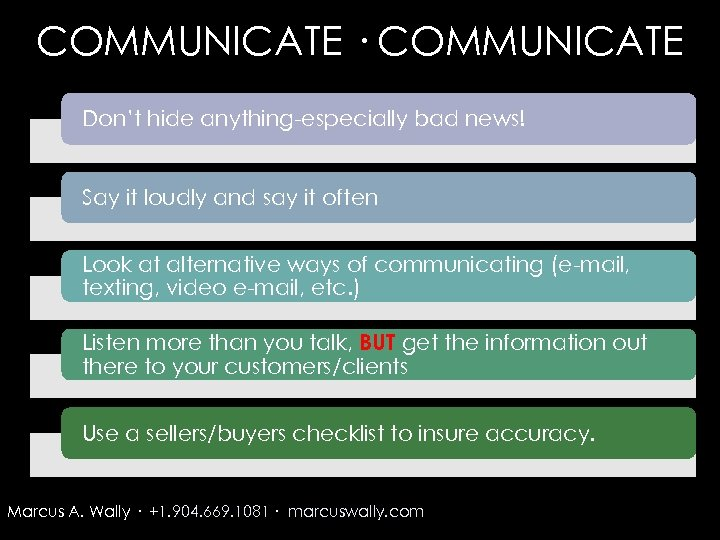COMMUNICATE · COMMUNICATE Don't hide anything-especially bad news! Say it loudly and say it