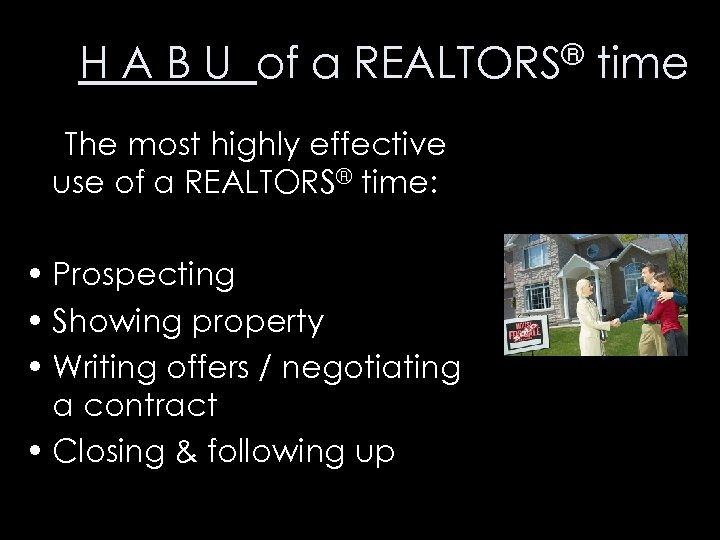 H A B U of a REALTORS® time &The most highly effective use of
