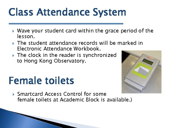 Class Attendance System Wave your student card within the grace period of the lesson.