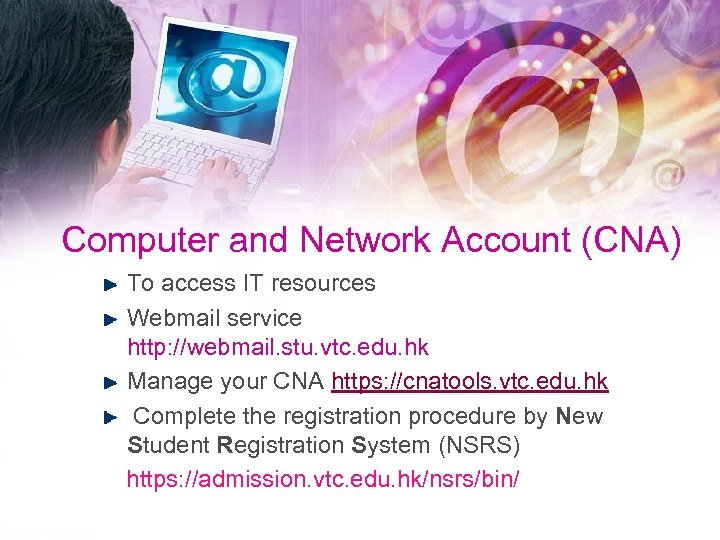 Computer and Network Account (CNA) To access IT resources Webmail service http: //webmail. stu.