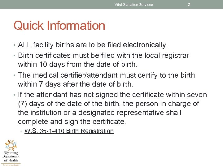 Vital Statistics Services 2 Quick Information • ALL facility births are to be filed